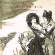 Libros antiguos: GOYA, LOS CAPRICHOS. DIBUJOS Y AGUAFUIERTES. Lote 154524950