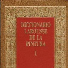 Libros antiguos: DICCIONARIO LAROUSSE DE LA PINTURA, TOMO I DE LA A A FRI. Lote 154526426