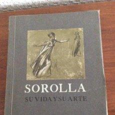 Libros antiguos: SOROLLA SU VIDA Y SU ARTE 116 ILUSTRACIONES RAFAEL DOMÉNECH 1909. Lote 155378258