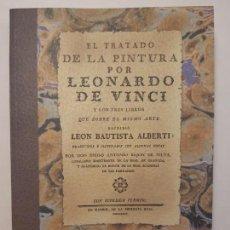 Libros antiguos: PRECIOSO FACSÍMIL DE LA 1ª ED. EN ESPAÑOL DEL TRATADO DE LA PINTURA, DE LEONARDO DA VINCI (1784). Lote 254231070