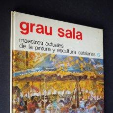 Libros antiguos: MAESTROS ACTUALES DE LA PINTURA Y ESCULTURA CATALANA. GRAU SALA. 1974.. Lote 155603494