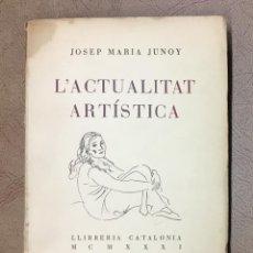 Libros antiguos: L'ACTUALITAT ARTÍSTICA. 1930-1931. - JUNOY, JOSEP MARIA.. Lote 155814414