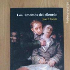 Libros antiguos: LOS LAMENTOS DEL SILENCIO - JUAN F. CAMPO - ZARCILLO - 2014 - NUEVO. Lote 156490994
