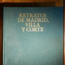 Libros antiguos: RETRATOS DE MADRID VILLA Y CORTE - AYUNTAMIENTO DE MADRID - 1992. Lote 156944562