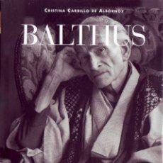 Libros antiguos: BALTHUS. CRISTINA CARRILLO DE ALBORNOZ. MADRID. H.KLICZKOWSKI.2004.. Lote 156995362