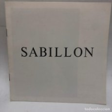 Libros antiguos: CATÁLOGO ARTE - EXPOSICIÓ GREGORIO SABILLON - AÑO 1981 - SALA GAUDÍ / N-8354. Lote 157691382