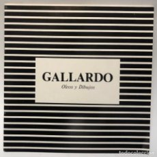 Libros antiguos: CATÁLOGO ARTE - EXPOSICIÓ GALLARDO OLEOS Y DIBUJOS - SALA GAUDÍ / N-8362. Lote 157694786