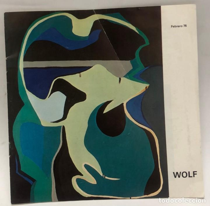 CATÁLOGO ARTE - EXPOSICIÓN WOLF- FREBREO 1976 - SALA GAUDÍ / N-8364 (Libros Antiguos, Raros y Curiosos - Bellas artes, ocio y coleccion - Pintura)