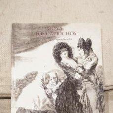 Libros antiguos: GOYA. LOS CAPRICHOS. DIBUJOS Y AGUAFUERTES. TAPA BLANCA 326HOJAS. ENTREGA INCLUIDA.. Lote 157836174