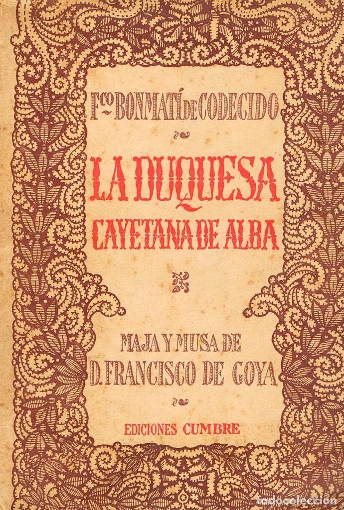 LA DUQUESA DE ALBA, MAJA Y MUSA DE FRANCISCO DE GOYA (FRANCISCO BONMATÍ), VER INDICE (Libros Antiguos, Raros y Curiosos - Bellas artes, ocio y coleccion - Pintura)