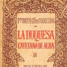 Libros antiguos: LA DUQUESA DE ALBA, MAJA Y MUSA DE FRANCISCO DE GOYA (FRANCISCO BONMATÍ), VER INDICE. Lote 158825338