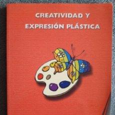 Libros antiguos: CREATIVIDAD Y EXPRESIÓN PLÁSTICA / COORDINADORA PILAR SUAREZ / EDI. FUNDEI / 2001. Lote 160259754