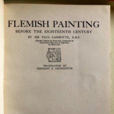 Libros antiguos: PINTURA FLAMENCA - FLEMISH PAINTING- PAUL LAMBOTTE- LONDRES 1.927- PIEL- 1ª EDICION. Lote 160366046