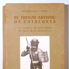 Libros antiguos: FOLCH Y TORRES, JOAQUIM - EL TRESOR ARTÍSTIC DE CATALUNYA. LA CAPELLA DE SANT JORDI AL PALAU DE LA G. Lote 163089205