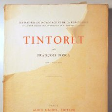 Libros antiguos: FOSCA, FRANÇOIS - TINTORET - TINTORET - PARIS 1929 - ILUSTRADO - LIVRE EN FRANÇAIS. Lote 163089473