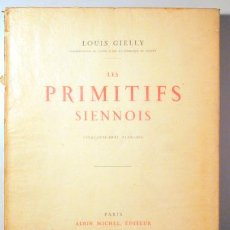 Libros antiguos: GIELLY, LOUIS - LES PRIMITIFS SIENNOIS - PARIS 1926 - ILUSTRADO - LIVRE EN FRANÇAIS. Lote 163089477