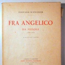Libros antiguos: SCHNEIDER, ÉDOUARD - FRA ANGELICO DA FIESOLE (1387-1455) - PARIS 1924 - ILUSTRADO - LIVRE EN FRANÇAI. Lote 163089481