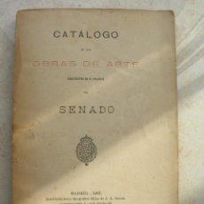 Libros antiguos: CATÁLOGO DE OBRAS DE ARTE EXISTENTES EN EL PALACIO DEL SENADO. MADRID, 1903.. Lote 165662206