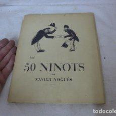Libros antiguos: ANTIGUO LIBRO 50 NINOTS, FIRMADO DEL AUTOR XAVIER CUGAT, ORIGINAL.. Lote 166947988