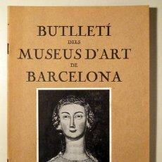 Livres anciens: BUTLLETÍ DELS MUSEUS D'ART DE BARCELONA VOL III NÚM 26. JULIOL 1933 - BARCELONA 1933 - IL·LUSTRAT. Lote 166974954
