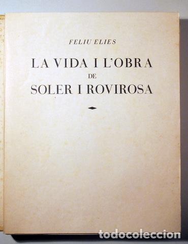 ELIES, FELIU - SOLER I ROVIROSA - LA VIDA I L'OBRA DE SOLER I ROVIROSA - SEIX BARRAL 1931 - IL.LUST (Libros Antiguos, Raros y Curiosos - Bellas artes, ocio y coleccion - Pintura)