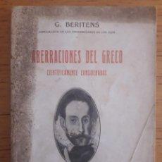 Libros antiguos: ABERRACIONES DEL GRECO CIENTÍFICAMENTE CONSIDERADAS / G. BERINTES / EDI. LIBRERÍA DE FERNANDO FE / 1. Lote 167216148