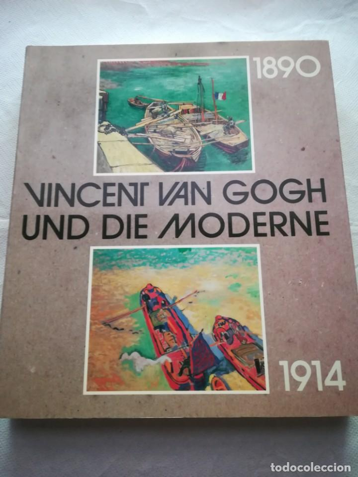 VINCENT VAN GOGH UND DIE MODERNE 1890-1914, EN ALEMÁN. 1991, LIBRO MUY ILUSTRADO (Libros Antiguos, Raros y Curiosos - Bellas artes, ocio y coleccion - Pintura)