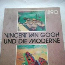 Libros antiguos: VINCENT VAN GOGH UND DIE MODERNE 1890-1914, EN ALEMÁN. 1991, LIBRO MUY ILUSTRADO. Lote 167698540