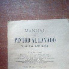 Livros antigos: MANUAL DEL PINTOR AL LAVADO Y A LA AGUADA 1892 D. ENRIQUE GIMENEZ Y GRANADA. Lote 168511528