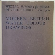 Libros antiguos: MODERN BRITISH WATER-COLOUR DRAWINGS. SPECIAL SUMMER NUMBER OF THE STUDIO.. Lote 168723300