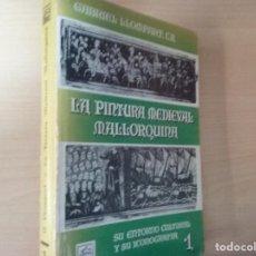 Libros antiguos: LA PINTURA MEDIEVAL MALLORQUINA: SU ENTORNO CULTURAL Y SU ICONOGRAFIA - GABRIEL LLOMPART (TOMO I). Lote 169747612