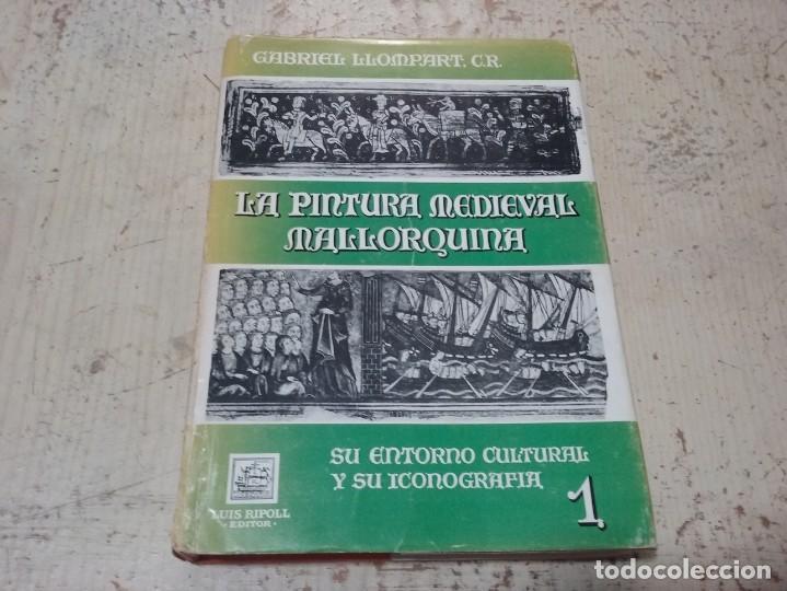 Libros antiguos: LA PINTURA MEDIEVAL MALLORQUINA: SU ENTORNO CULTURAL Y SU ICONOGRAFIA - GABRIEL LLOMPART (TOMO I) - Foto 2 - 169747612