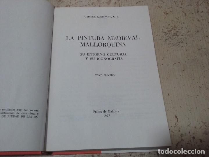 Libros antiguos: LA PINTURA MEDIEVAL MALLORQUINA: SU ENTORNO CULTURAL Y SU ICONOGRAFIA - GABRIEL LLOMPART (TOMO I) - Foto 5 - 169747612