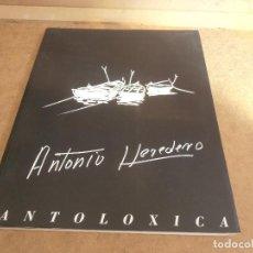 Libros antiguos: ANTONIO HEREDERO. ANTOLÓXICA. CATÁLOGO DE EXPOSICIÓN. + CATALOGO ACUARELAS. Lote 170130412