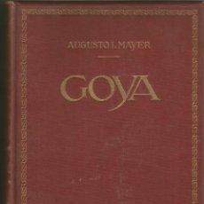 Libros antiguos: GOYA. AUGUSTO L. MAYER. EDITORIAL LABOR 1925.. Lote 171471682