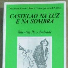 Libros antiguos: VALENTÍN PAZ-ANDRADE, CASTELAO NA LUZ E NA SOMBRA, EDICIOS DO CASTRO, A CORUÑA, 1982. Lote 172243435