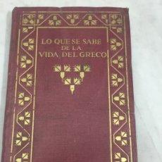Libros antiguos: LO QUE SE SABE DE LA VIDA DEL GRECO 1914 M. B. COSSÍO SENDEROS DEL ARTE, PASTA DURA . Lote 172595720