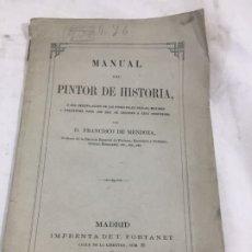 Libros antiguos: MANUAL DEL PINTOR DE HISTORIA RECOPILACIÓN DE LAS PRINCIPALES REGLAS, MÁXIMAS PRECEPTOS 1870. Lote 172597630
