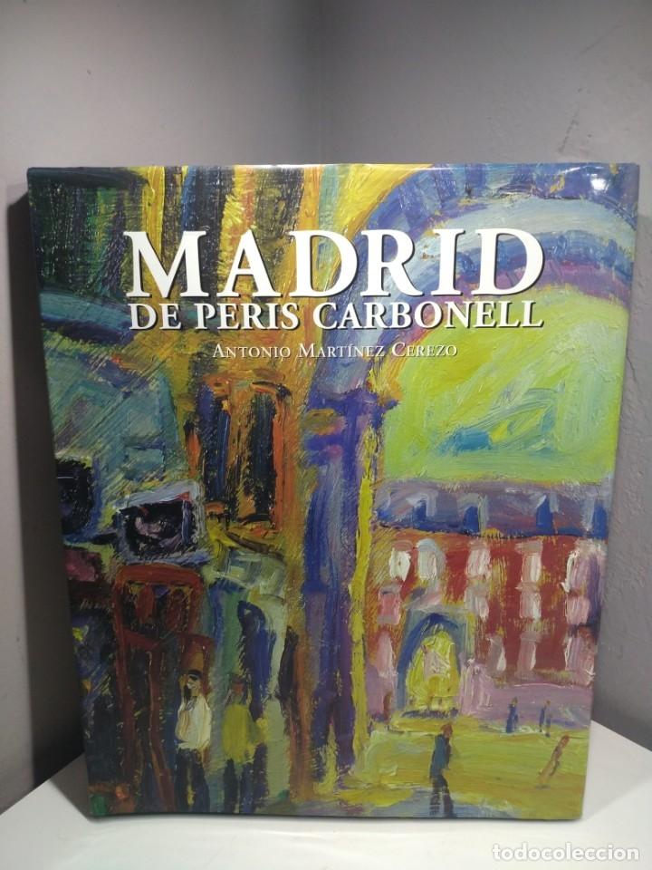 MADRID DE PERIS CARBONELL. PRECIO EN TIENDA 160€! (Libros Antiguos, Raros y Curiosos - Bellas artes, ocio y coleccion - Pintura)