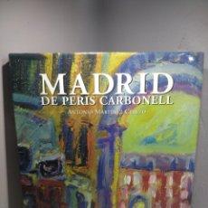 Libros antiguos: MADRID DE PERIS CARBONELL. PRECIO EN TIENDA 160€!. Lote 173614273