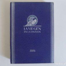 Libros antiguos: LIBRERIA GHOTICA. LORENZO CONDE.LA VIRGEN EN LA PINTURA.104 LÁMINAS EN HUECOGRABADO.ED.JUVENTUD 1930. Lote 173998834