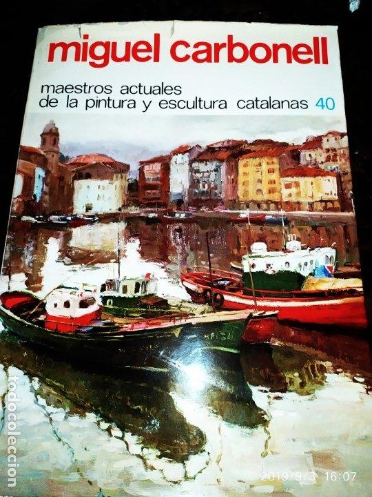 1974 MIGUEL CARBONELL MAESTROS ACTUALES DE LA PINTURA ESCULTURA CATALANA 40 DEDICADO A PADRÓ UNICO (Libros Antiguos, Raros y Curiosos - Bellas artes, ocio y coleccion - Pintura)
