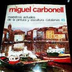 Libros antiguos: 1974 MIGUEL CARBONELL MAESTROS ACTUALES DE LA PINTURA ESCULTURA CATALANA 40 DEDICADO A PADRÓ UNICO. Lote 175512933