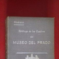 Libros antiguos: CATÁLOGO DE LOS CUADROS DEL MUSEO DEL PRADO. MADRAZO 1910. Lote 175982177