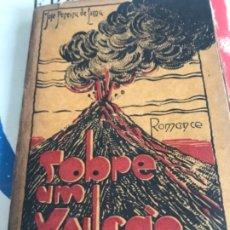 Libros antiguos: SOBRE UN VULCANO FIRMADO POR AUTOR. Lote 176222238
