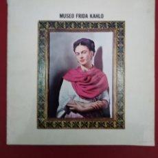 Libros antiguos: MUSEO FRIDA KAHLO . Lote 176275160