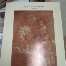 Libros antiguos: GRANDES MAESTROS DE LA PINTURA Y EL CARMELO-FR.JUAN DE JESUS MARIA . Lote 176945700