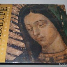 Libros antiguos: GUADALUPE. ARTE Y ESPLENDOR. XAVIER ESCALADA. Lote 178718527