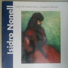 Libros antiguos: ANTOLOGICA DE ISIDRO NONELL , CENTRO DE EXPOSICIONES ZARAGOZA, AÑO 2007, L11862. Lote 178723226