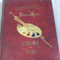 Libros antiguos: L'ÉXPOSITIONS DES BEAUX-ARTS (SALON DE 1880). ED. LUDOVIC BASCHET. PARIS, 1880 FOTOGRABADOS FRANCÉS. Lote 178816967